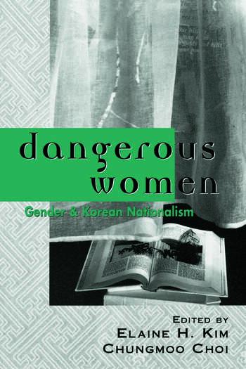 Dangerous Women Gender and Korean Nationalism book cover