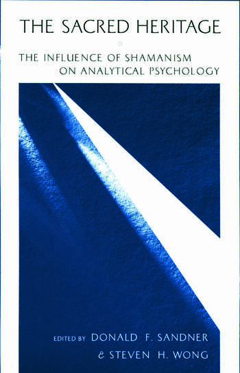 The Sacred Heritage The Influence of Shamanism on Analytical Psychology book cover