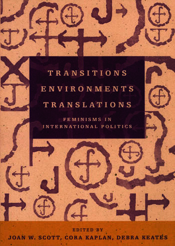 Transitions Environments Translations Feminisms in International Politics book cover