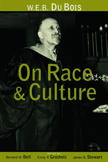 W.E.B. Du Bois on Race and Culture book cover