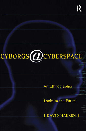 Cyborgs@Cyberspace? An Ethnographer Looks to the Future book cover