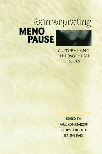 Reinterpreting Menopause Cultural and Philosophical Issues book cover