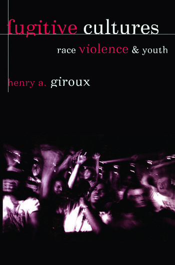 Fugitive Cultures Race, Violence, and Youth book cover