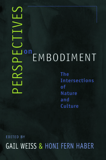 Perspectives on Embodiment The Intersections of Nature and Culture book cover