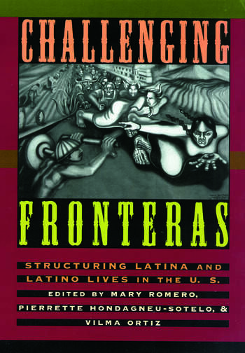 Challenging Fronteras Structuring Latina and Latino Lives in the U.S. book cover