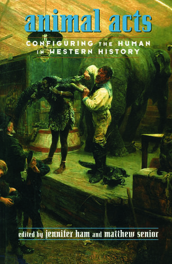 Animal Acts Configuring the Human in Western History book cover