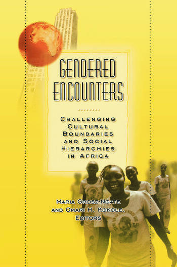 Gendered Encounters Challenging Cultural Boundaries and Social Hierarchies in Africa book cover