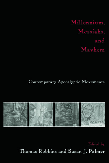Millennium, Messiahs, and Mayhem Contemporary Apocalyptic Movements book cover
