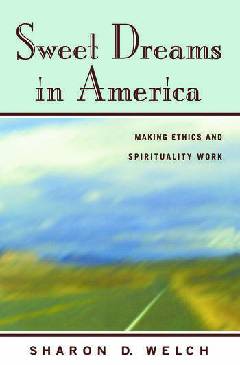 Sweet Dreams in America Making Ethics and Spirituality Work book cover