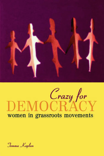 Crazy for Democracy Women in Grassroots Movements book cover