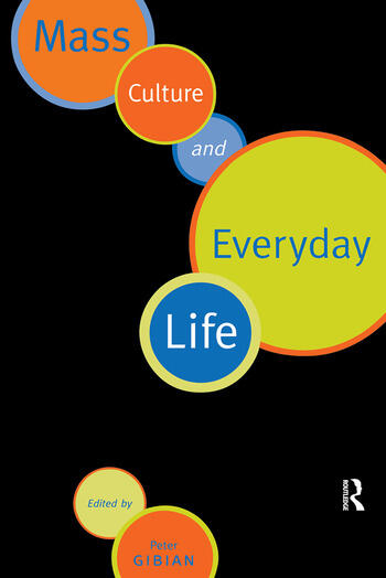 Mass Culture and Everyday Life book cover