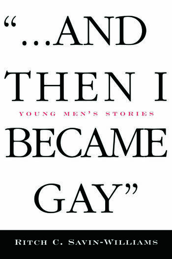 ...And Then I Became Gay Young Men's Stories book cover