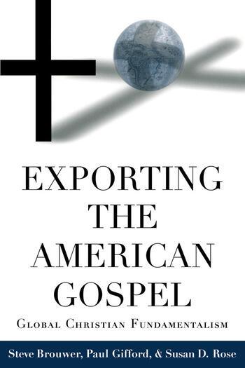 Exporting the American Gospel Global Christian Fundamentalism book cover