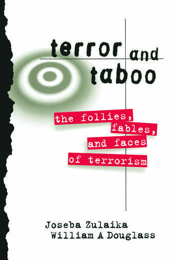 Terror and Taboo The Follies, Fables, and Faces of Terrorism book cover