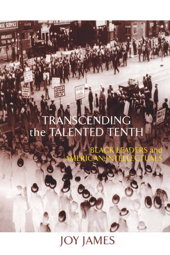 Transcending the Talented Tenth Black Leaders and American Intellectuals book cover