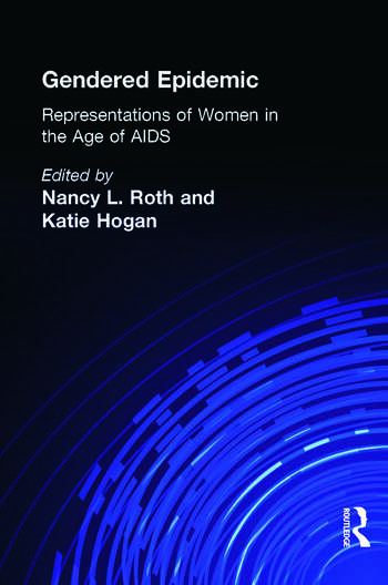 Gendered Epidemic Representations of Women in the Age of AIDS book cover