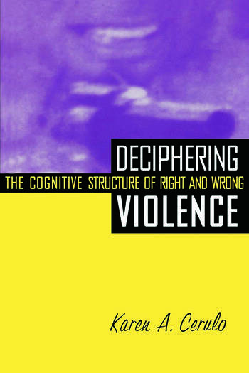 Deciphering Violence The Cognitive Structure of Right and Wrong book cover