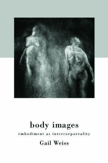 Body Images Embodiment as Intercorporeality book cover
