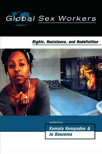 Global Sex Workers Rights, Resistance, and Redefinition book cover