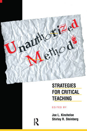 Unauthorized Methods Strategies for Critical Teaching book cover