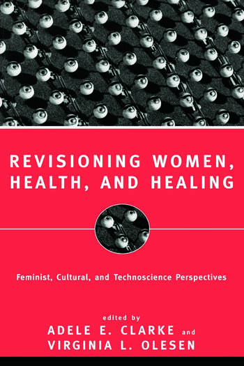 Revisioning Women, Health and Healing Feminist, Cultural and Technoscience Perspectives book cover
