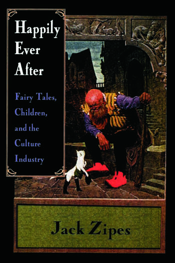 Happily Ever After Fairy Tales, Children, and the Culture Industry book cover