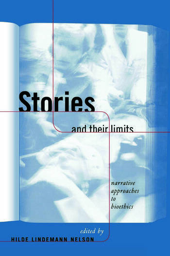 Stories and Their Limits Narrative Approaches to Bioethics book cover