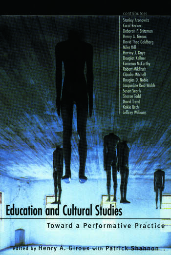 Education and Cultural Studies Toward a Performative Practice book cover