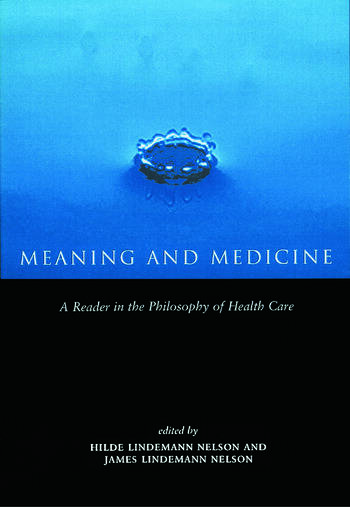 Meaning and Medicine A Reader in the Philosophy of Health Care book cover
