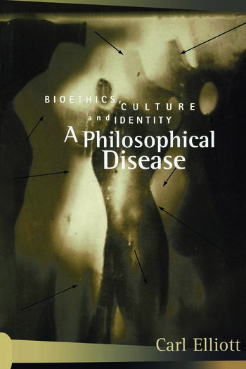 A Philosophical Disease Bioethics, Culture, and Identity book cover