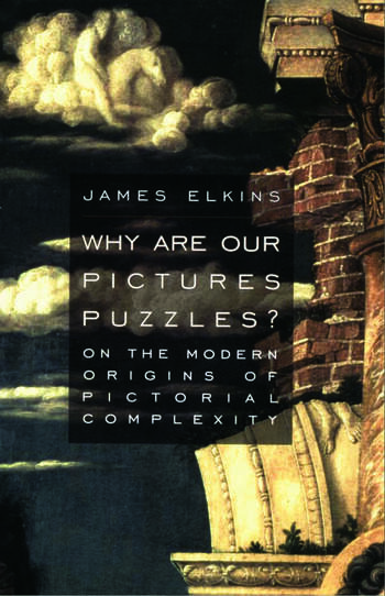 Why Are Our Pictures Puzzles? On the Modern Origins of Pictorial Complexity book cover