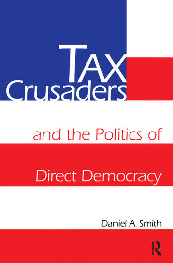Tax Crusaders and the Politics of Direct Democracy book cover