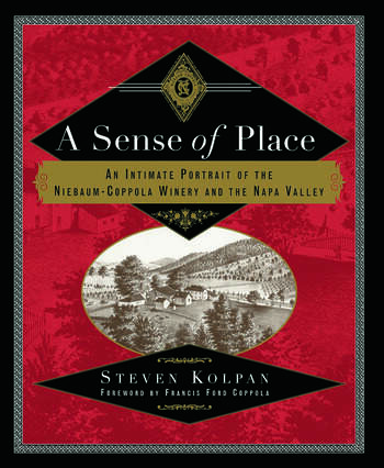 A Sense of Place An Intimate Portrait of the Niebaum-Coppola Winery and the Napa Valley book cover