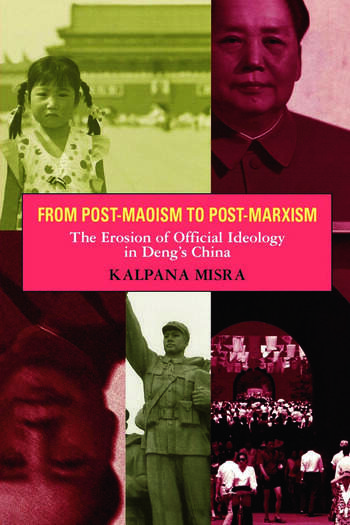From Post-Maoism to Post-Marxism The Erosion of Official Ideology in Deng's China book cover