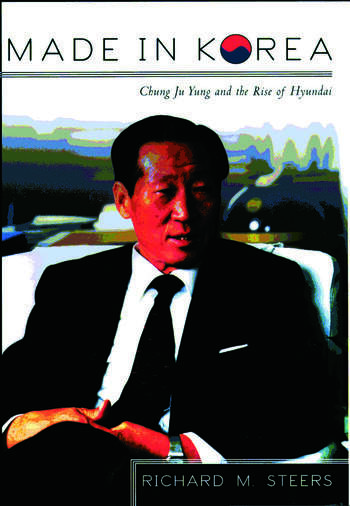 Made in Korea Chung Ju Yung and the Rise of Hyundai book cover