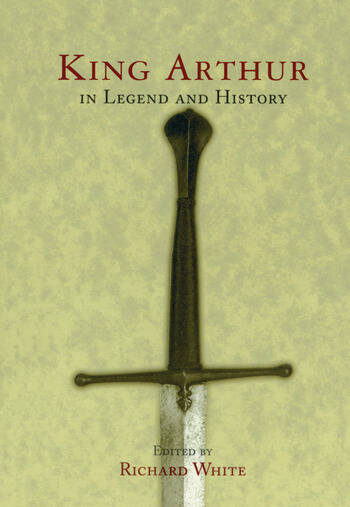 King Arthur In Legend and History book cover