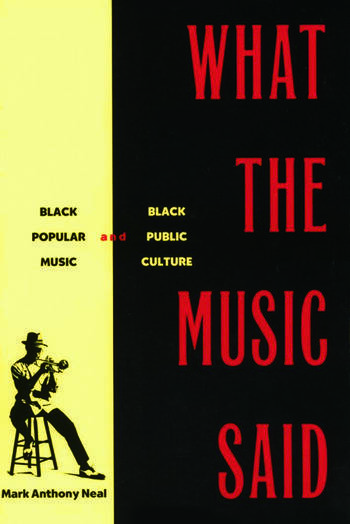 What the Music Said Black Popular Music and Black Public Culture book cover