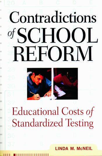 Contradictions of School Reform Educational Costs of Standardized Testing book cover