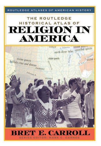 The Routledge Historical Atlas of Religion in America book cover