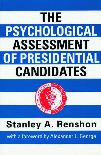 The Psychological Assessment of Presidential Candidates book cover