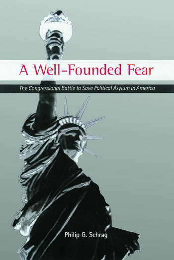 A Well-Founded Fear The Congressional Battle to Save Political Asylum in America book cover