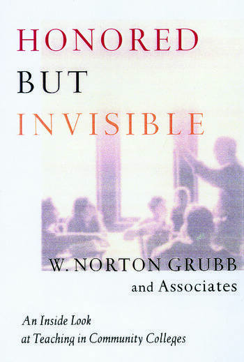 Honored but Invisible An Inside Look at Teaching in Community Colleges book cover