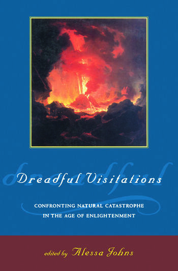 Dreadful Visitations Confronting Natural Catastrophe in the Age of Enlightenment book cover