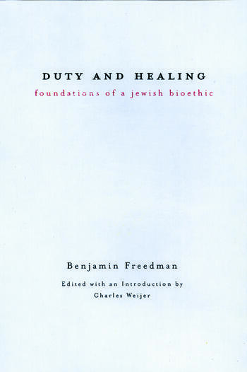 Duty and Healing Foundations of a Jewish Bioethic book cover
