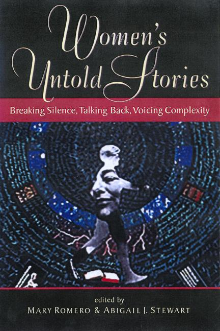 Women's Untold Stories Breaking Silence, Talking Back, Voicing Complexity book cover