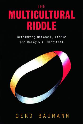The Multicultural Riddle Rethinking National, Ethnic and Religious Identities book cover