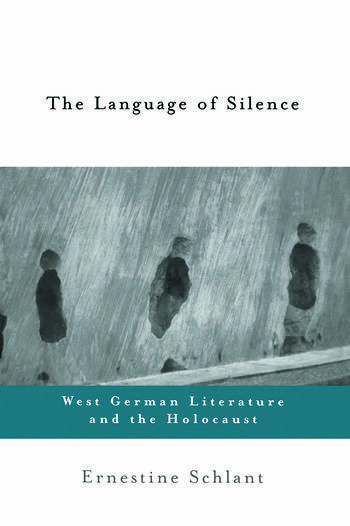 The Language of Silence West German Literature and the Holocaust book cover