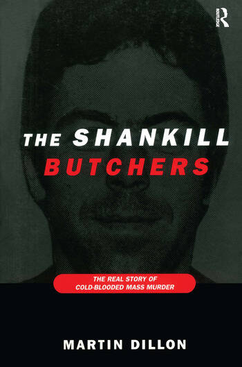 The Shankill Butchers The Real Story of Cold-Blooded Mass Murder book cover
