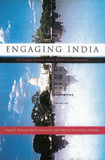 Engaging India U.S. Strategic Relations with the World's Largest Democracy book cover