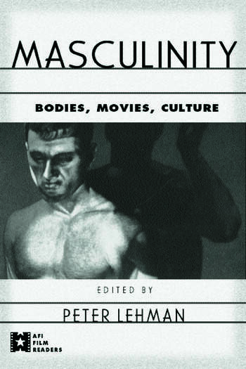Masculinity Bodies, Movies, Culture book cover